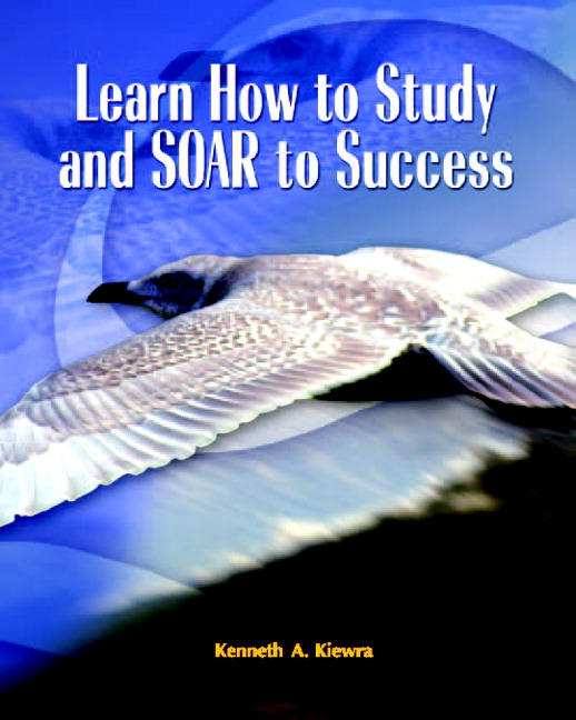 Dr. Kiewra's Book Cover: Learn how to Study and Soar to Success