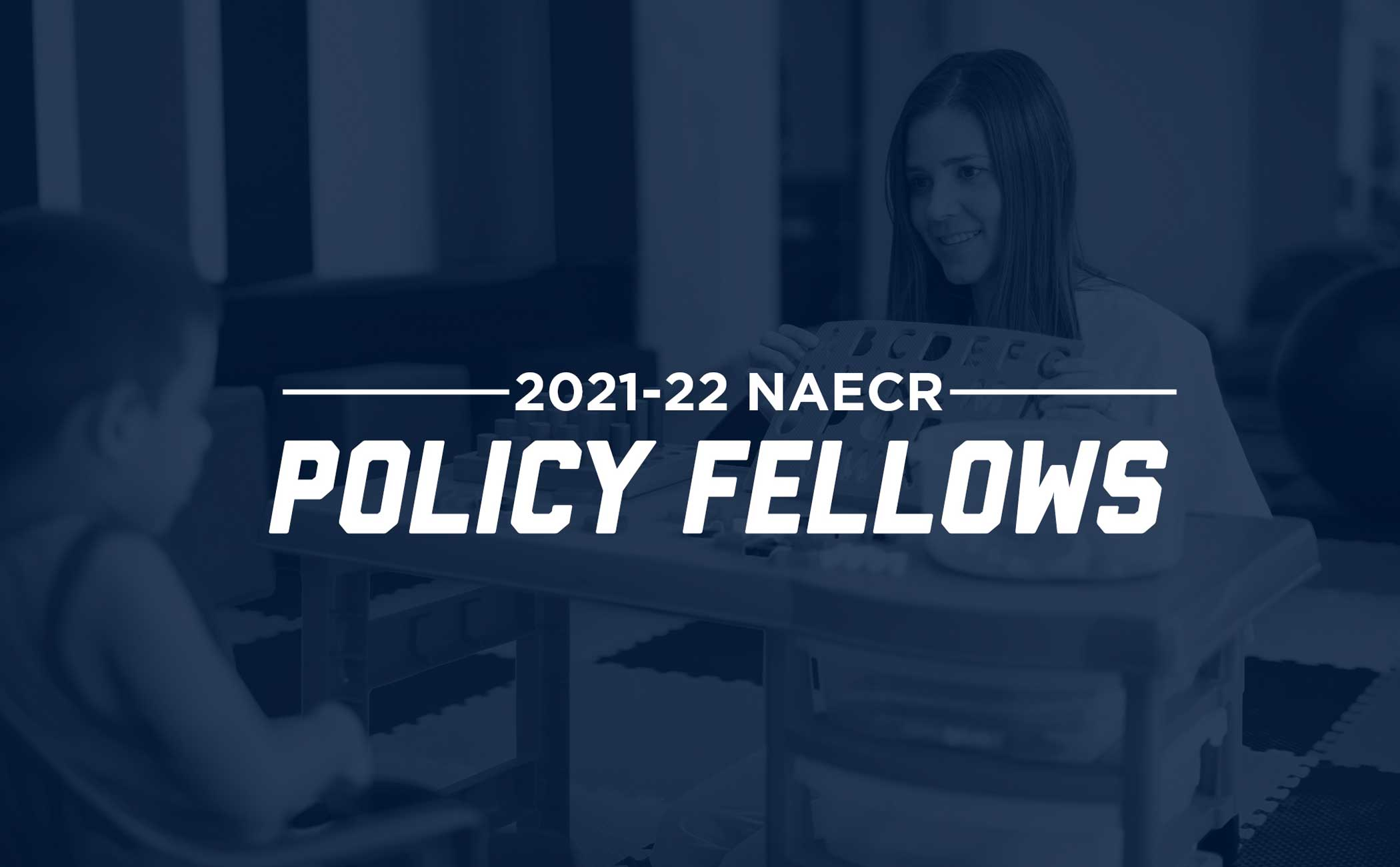 Blue graphic that reads 2021-22 NAECR Policy Fellows