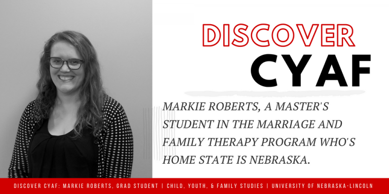 Markie Roberts, a student in Child, Youth, and Family Studies at UNL